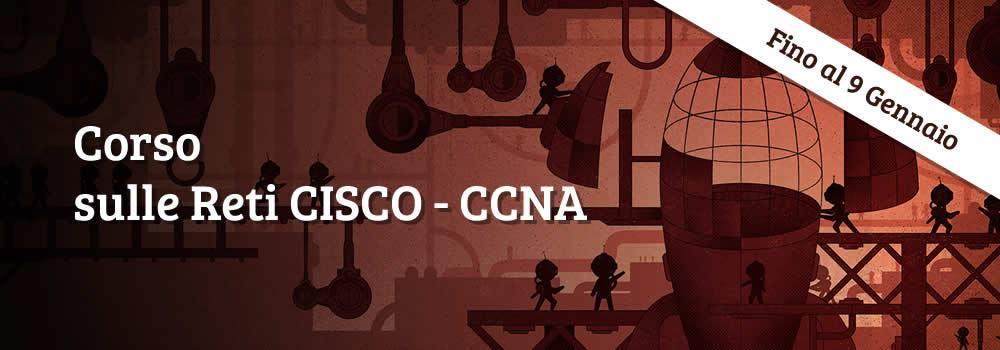 Corso Reti CISCO - CCNA